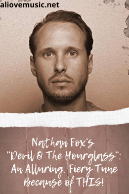 """Pin image for """"Nathan Fox's """"Devil & The Hourglass"""": An Alluring, Fiery Tune Because of THIS!"""""""