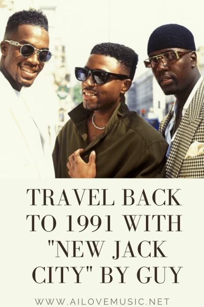 """Travel Back to 1991 With """"New Jack City"""" by Guy"""