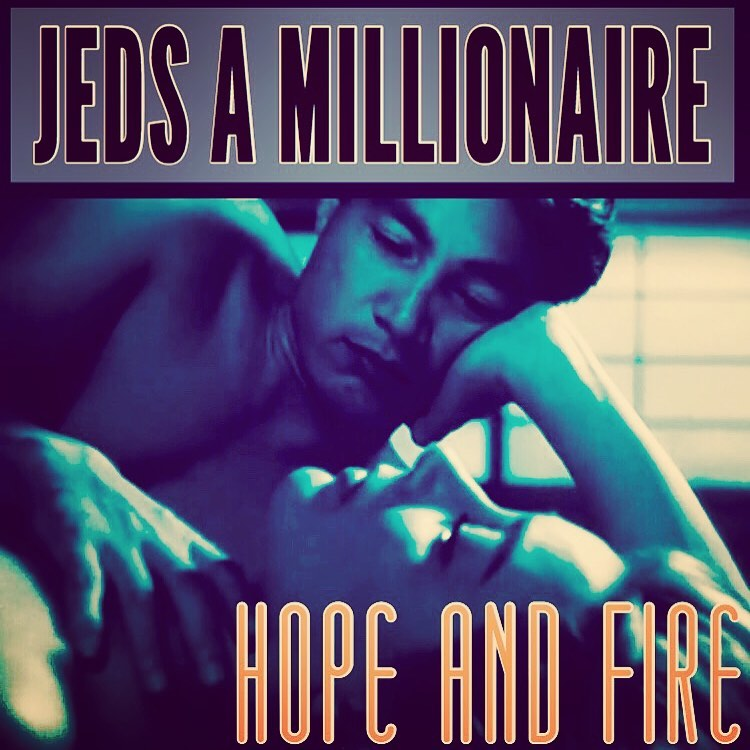 """You are currently viewing """"Hope and Fire"""" by Jed's A Millionaire: A Romantic Anthem of Everlasting Relationships"""