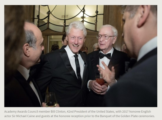 Press Release. (Oct. 10, 2017). 52nd International Academy of Achievement, London and Oxfordshire, keynote speaker Neil Gorsuch. U.S./UK Pilgrims Society. (Academy Awards Council member Bill Clinton, 42nd President of the United States, with 2017 honoree English actor Sir Michael Caine and guests at the honoree reception prior to the Banquet of the Golden Plate ceremonies.)