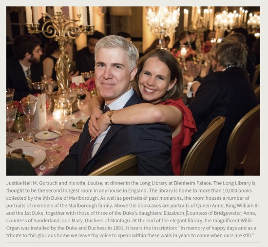 Press Release. (Oct. 10, 2017). 52nd International Academy of Achievement, London and Oxfordshire, keynote speaker Neil Gorsuch. U.S./UK Pilgrims Society. (Justice Neil M. Gorsuch and his wife, Louise, at dinner in the Long Library at Blenheim Palace. American Academy of Achievement, Pilgrims Society.)