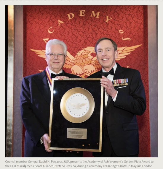 Press Release. (Oct. 10, 2017). 52nd International Academy of Achievement, London and Oxfordshire, keynote speaker Neil Gorsuch. U.S./UK Pilgrims Society. (Council member General David H. Petraeus, USA presents the Academy of Achievement's Golden Plate Award to the CEO of Walgreens Boots Alliance, Stefano Pessina, during a ceremony at Claridge's Hotel in Mayfair, London.)