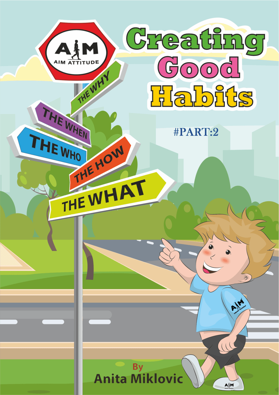 Creating Good Habits Part 2 Aim Attitude