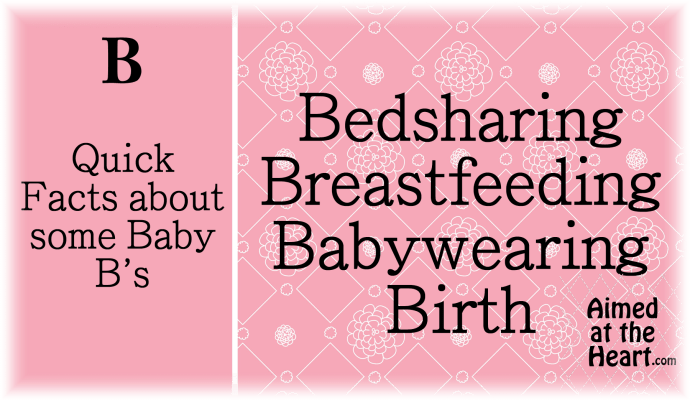 Quick Tips: Bedsharing, Breastfeeding, Babywearing, Birth