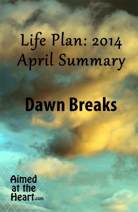 Life Plan 2014: April Summary