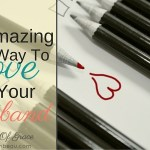 1 Amazing Way To Love On Your Husband