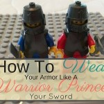 How To Wear Your Armor Like A Warrior Princess: Your Sword