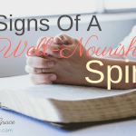 3 Signs Of A Well-Nourished Spirit