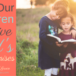 How Our Children Thrive On God's Promises