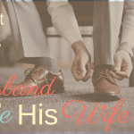 What It Means For A Husband To Love His Wife