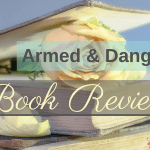 Armed & Dangerous ~ A Book Review