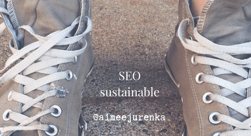 SEO sustainable - aimee jurenkaSEO sustainable - aimee jurenka - oh yes I can