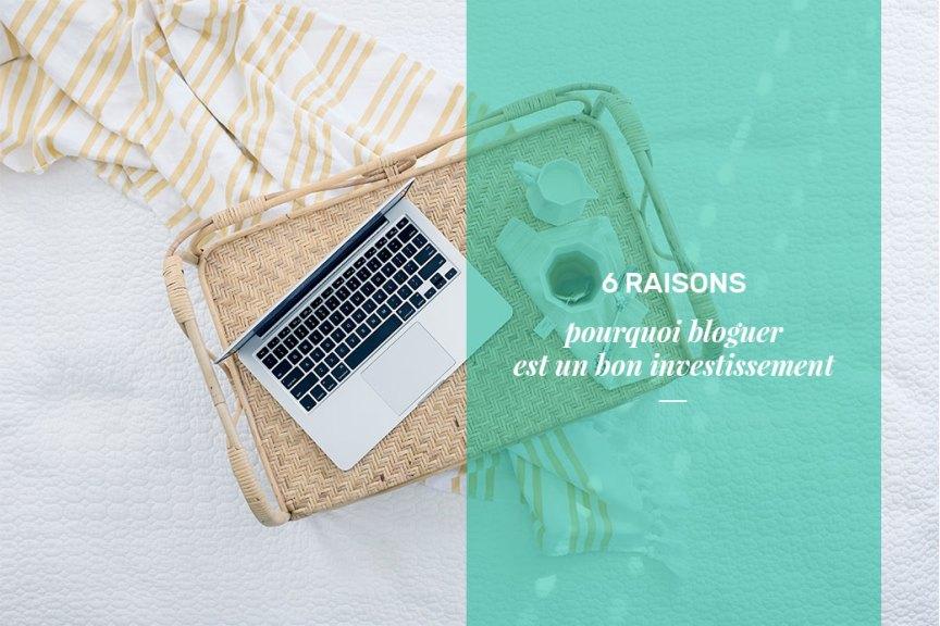 Pourquoi bloguer est un bon investissement
