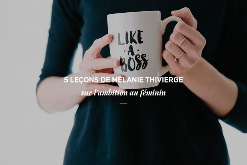 5 leçons de Mélanie Thivierge sur l'ambition au féminin