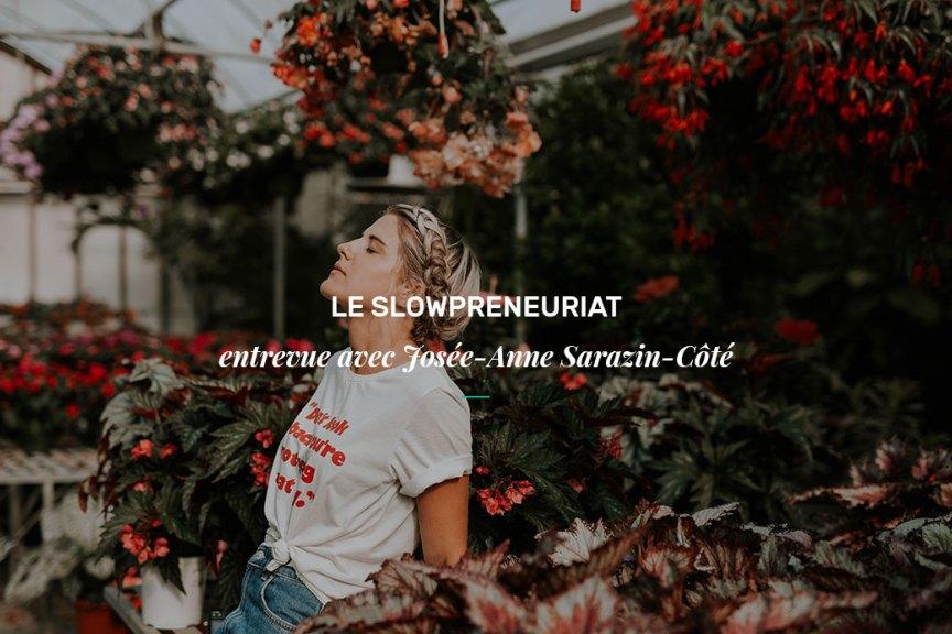 Slowpreneuriat : entrevue avec Josée-Anne Sarazin-Côté