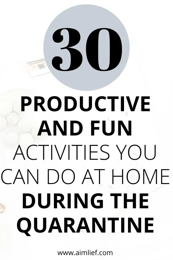 Productive And Fun Activities You Can Do At Home During The Quarantine