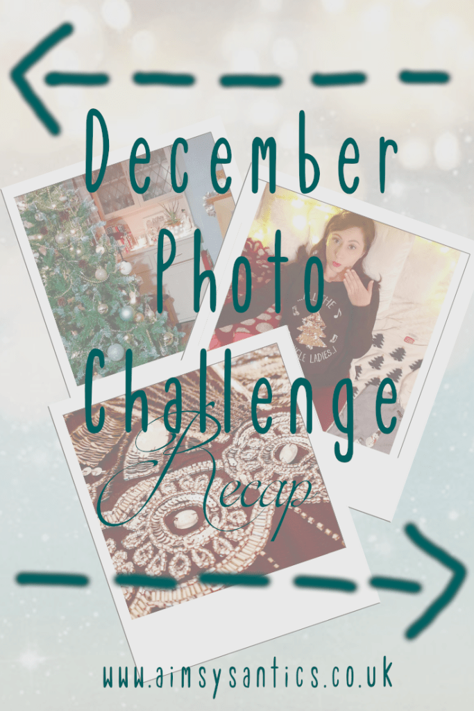 "Image of several Polaroid style pictures with the text overlay ""December Photo Challenge Recap"" and ""www.aimsysantics.co.uk"" Background slightly sparkly."