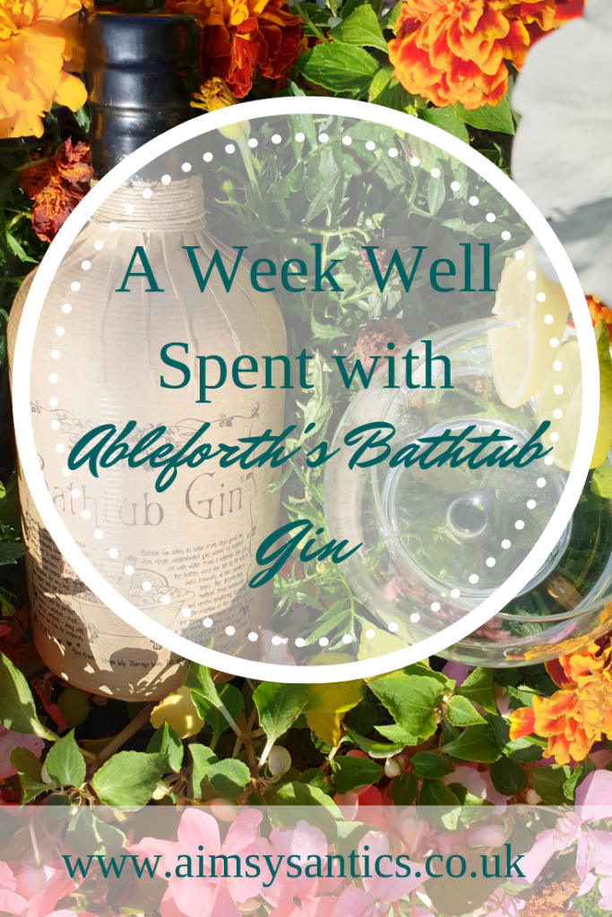 A Week Well Spent with Ableforth's Bathtub Gin - www.aimsysantics.co.uk