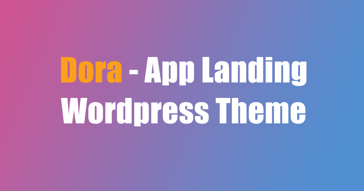 Dora – App Landing WordPress Theme