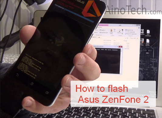 How to flash Asus ZenFone 2 (ZE551ML, ZE550ML, ZE500CL)