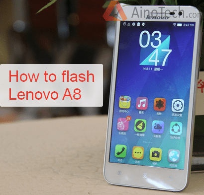 How to flash lenovo a8