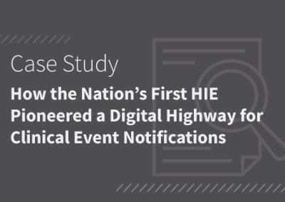 How the Nation's First HIE Pioneered a Digital Highway for Clinical Event Notifications