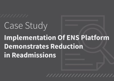 Implementation Of ENS Platform Demonstrates Reduction in Readmissions [PDF]