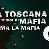 Mafie in Toscana: vecchi business, rifiuti e clan autoctoni (1/2)
