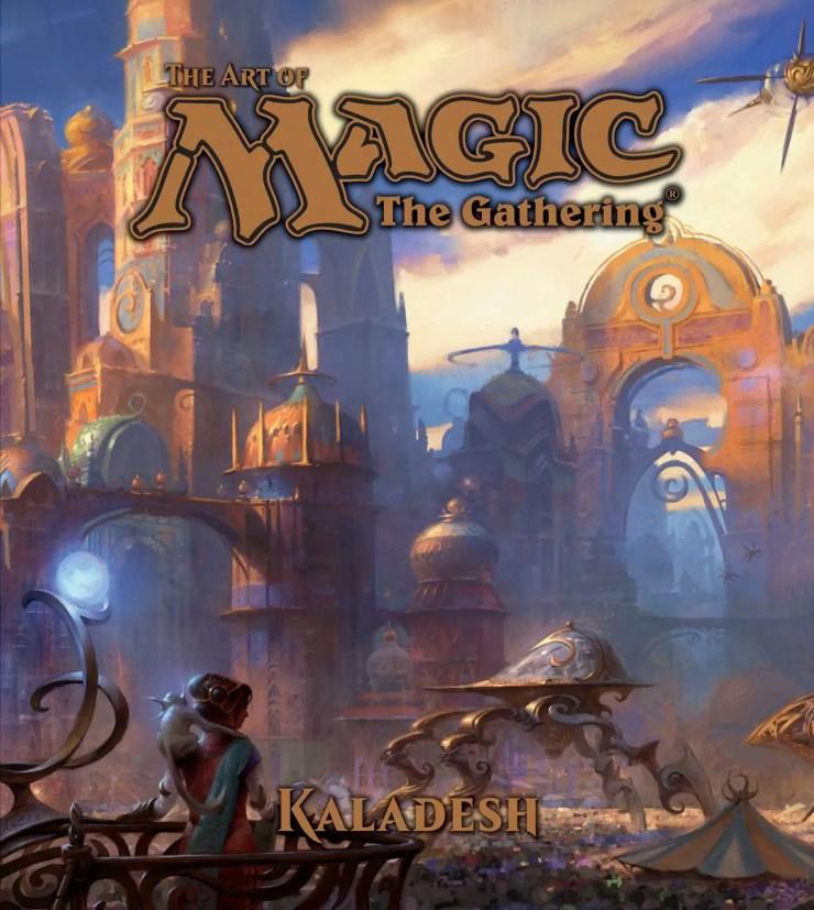 The Art of Magic: The Gathering - Kaladesh Review
