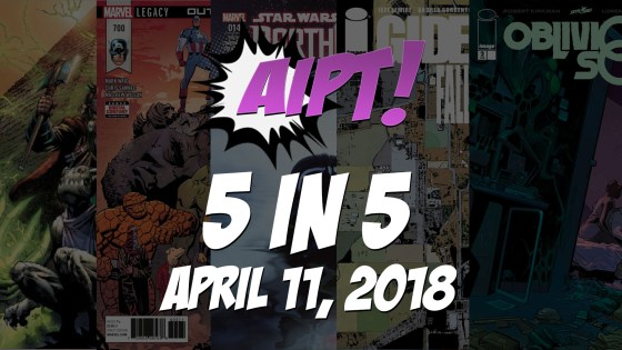 April 11, 2018's 5 in 5: The five comic books you should buy this week