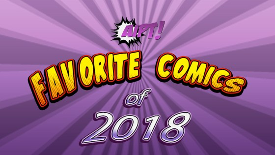 AiPT!'s favorite comics of 2018 Part 2: The best series