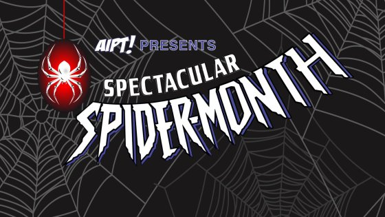 In honor of 'Far From Home', join us all month long for nonstop Spider-content!