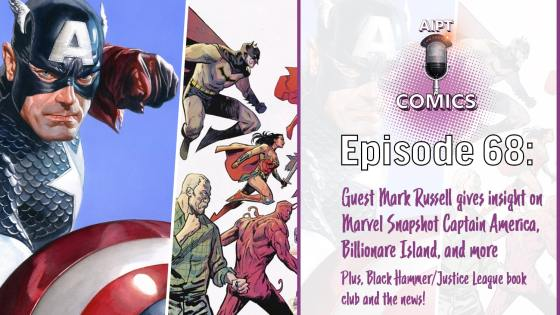 AIPT Comics Podcast Episode 68: Comics writer Mark Russell talks latest projects (at Marvel, DC, and Ahoy) and we analyze Black Hammer/Justice League