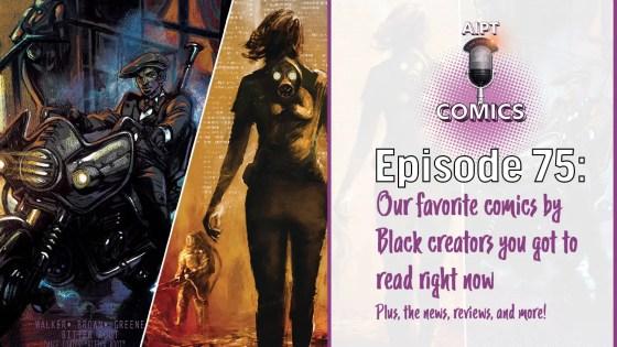 AIPT Comics Podcast Episode 75: Our favorite comics by Black creators