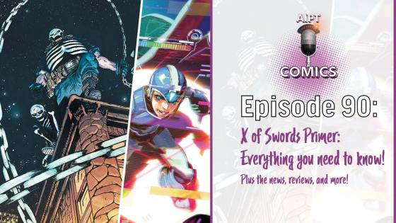 The Comics podcast is your weekly recap of the week with a special segment preparing you for X of Swords.