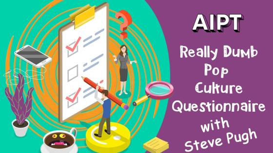 Really Dumb Pop Culture Questionnaire: Steve Pugh