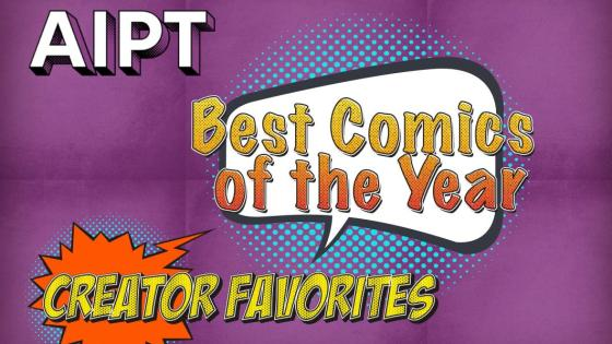 AIPT's Best Comics of the Year: Creator Favorites