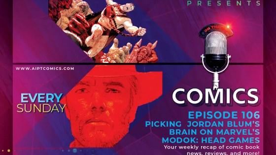 AIPT Comics Podcast Episode 106: Picking Jordan Blum's brain on Marvel's 'M.O.D.O.K.: Head Games'