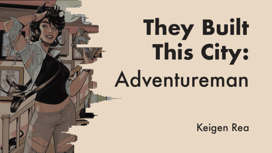 They Built This City: Delving into Matt Fraction's 'Adventureman'