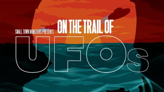 'On the Trail of UFOs' review: UFO docu-series willing to break new ground