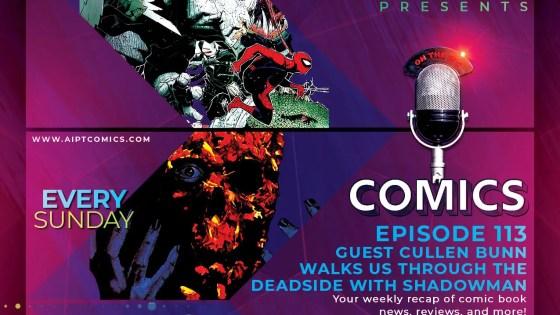 AIPT Comics Podcast Episode 113: Guest Cullen Bunn walks us through the deadside with 'Shadowman'
