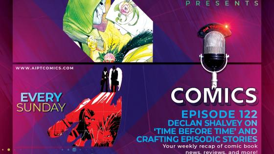 AIPT Comics Podcast Episode 122: Declan Shalvey on 'Time Before Time' and crafting episodic stories