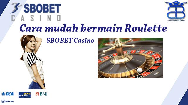 Cara mudah bermain roulette sbobet casino