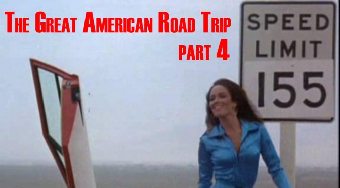 The Great American Road Trip (Part 4)