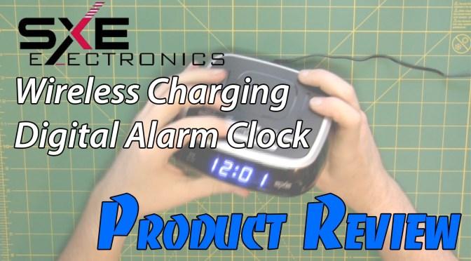 Product Review: SXE Electronics Wireless Charging Digital Alarm Clock