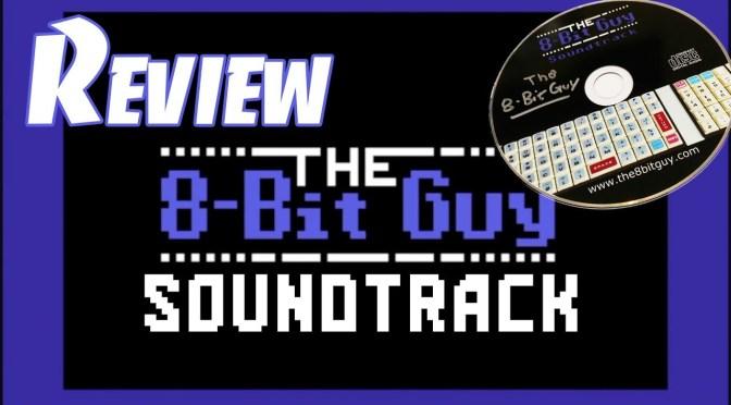 The 8-Bit Guy Soundtrack Unbox & Review