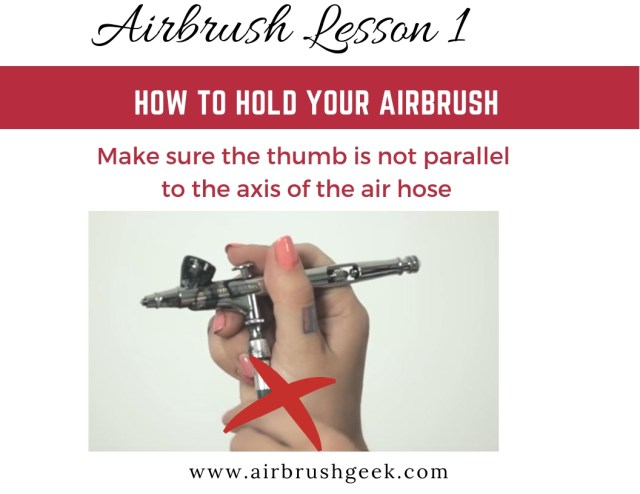 How to Hold Your Airbrush