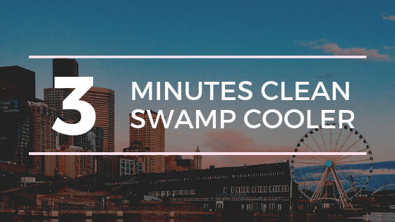 clean swamp cooler in 3 minutes