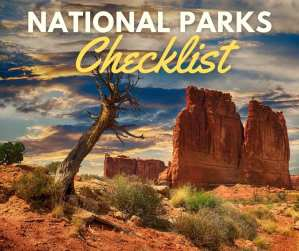 National Parks Checklist – All 62 United States Parks