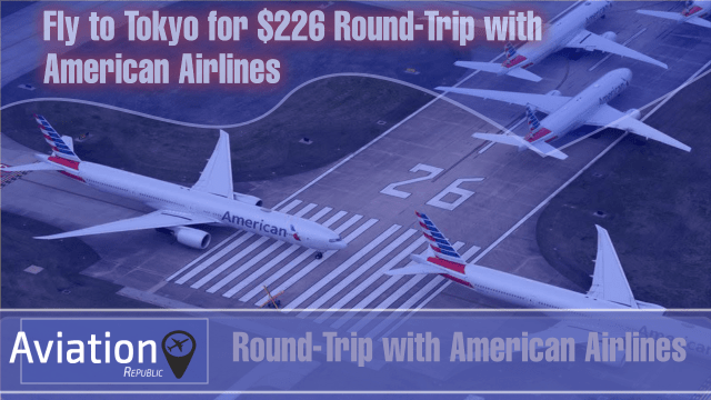 Fly to Tokyo for $226 Round-Trip with American Airlines